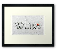 Who Bug Framed Print