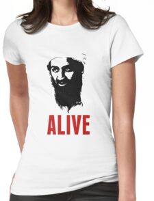 Osama Bin Laden is Alive Shirt Womens Fitted T-Shirt