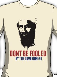 Osama Bin Laden is Still Alive Shirt T-Shirt