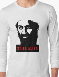 OSAMA BIN LADEN - STILL ALIVE T-Shirt Long Sleeve T-Shirt