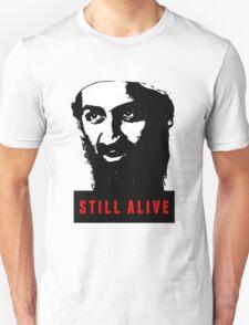 OSAMA BIN LADEN - STILL ALIVE T-Shirt Unisex T-Shirt