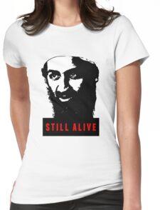 OSAMA BIN LADEN - STILL ALIVE T-Shirt Womens Fitted T-Shirt