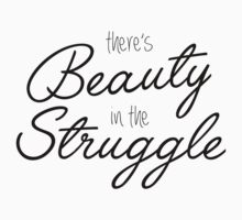 Beauty in the Struggle by Marissa  Siegel