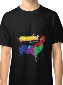 I yam chicken hear me cluck Classic T-Shirt