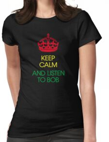 keep calm and listen to Bob  Womens Fitted T-Shirt
