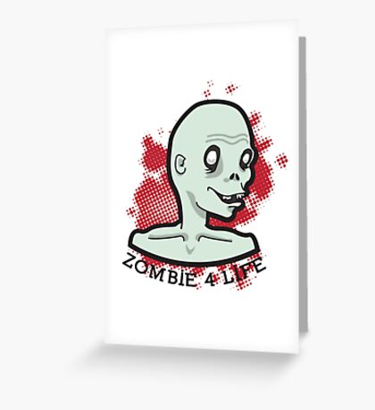 Zombie 4 Life Design Greeting Card