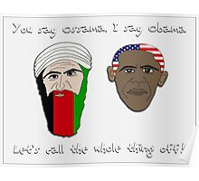 you say ossama, i say obama! Poster