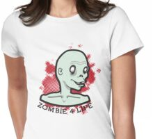 Zombie 4 Life Design Womens Fitted T-Shirt