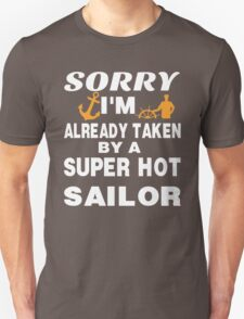 Sorry I Am Already Taken By A Super Hot Sailor T-Shirt