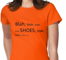 Shoes! Womens Fitted T-Shirt