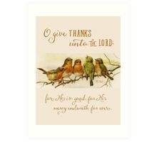 O Give Thanks Unto the Lord  Art Print
