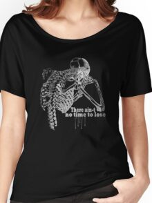 There ain't no time to lose... Women's Relaxed Fit T-Shirt
