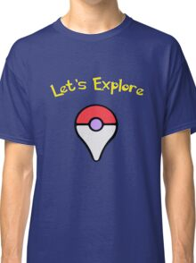 Let's Explore Classic T-Shirt