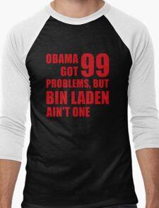 Obama Got 99 Problems, But Bin Laden Ain't One Men's Baseball ¾ T-Shirt