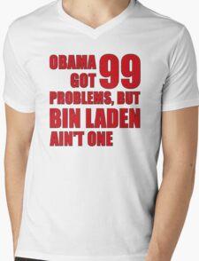 Obama Got 99 Problems, But Bin Laden Ain't One Mens V-Neck T-Shirt