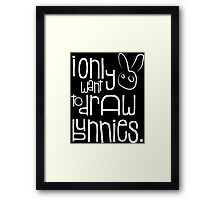 I don't want to do other things Framed Print