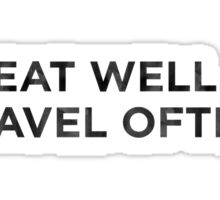 Eat Well. Travel Often. Sticker