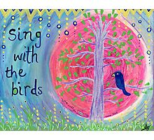 Sing with the Birds Photographic Print