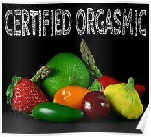 Certified Orgasmic Poster