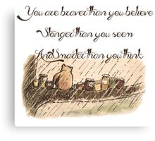 """You Are Braver Than You Believe"" (version 1) Canvas Print"