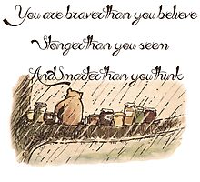 """""""You Are Braver Than You Believe"""" (version 1) Photographic Print"""