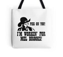 BLAZING SADDLES PISS ON YOU! - MEL BROOKS Tote Bag