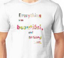 Everything was Beautiful III Unisex T-Shirt