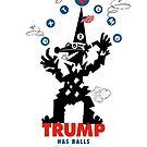 Trump Has Balls by Alex Preiss