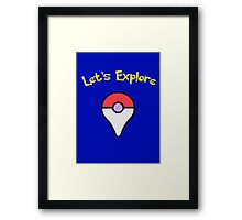Let's Explore Framed Print