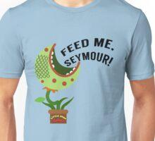 Feed Me Seymour Unisex T-Shirt
