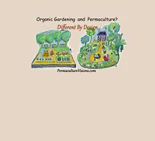 Difference Between Organic Gardening and Permaculture Unisex T-Shirt