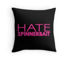 Hate Spinnerbait (Pink Text) Throw Pillow