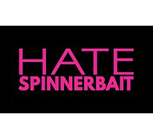 Hate Spinnerbait (Pink Text) Photographic Print