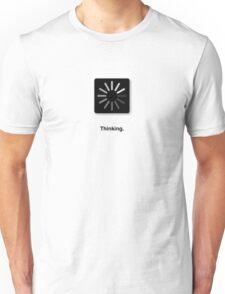 Thinking. Unisex T-Shirt