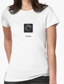Thinking. Womens Fitted T-Shirt