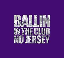 Ballin In The Club No Jersey by wearz