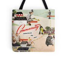 Community, Everything You Want Tote Bag