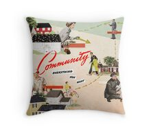 Community, Everything You Want Throw Pillow