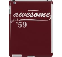 Awesome Since 1959 iPad Case/Skin