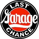 Last Garage Chance vintage sign reproduction by htrdesigns
