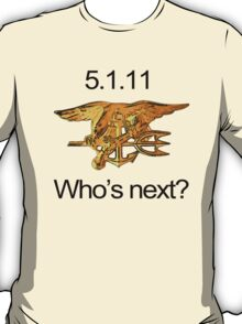 Osama, Done. Who's Next? T-Shirt