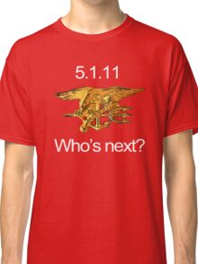 Osama, Done. Who's Next? Classic T-Shirt