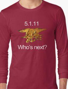 Osama, Done. Who's Next? Long Sleeve T-Shirt