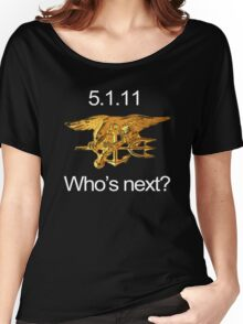 Osama, Done. Who's Next? Women's Relaxed Fit T-Shirt