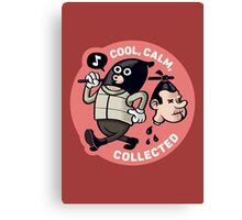 Cool, Calm, Collected (Official) Canvas Print