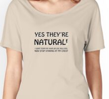 Yes, They're Natural Women's Relaxed Fit T-Shirt