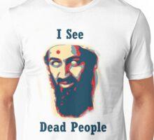 I see dead people! Unisex T-Shirt