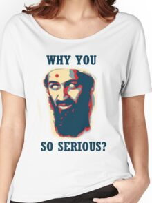 Why You So Serious? Women's Relaxed Fit T-Shirt