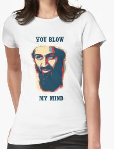 You Blow My Mind! Womens Fitted T-Shirt