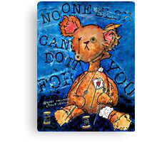 NO ONE ELSE CAN DO IT FOR YOU Canvas Print